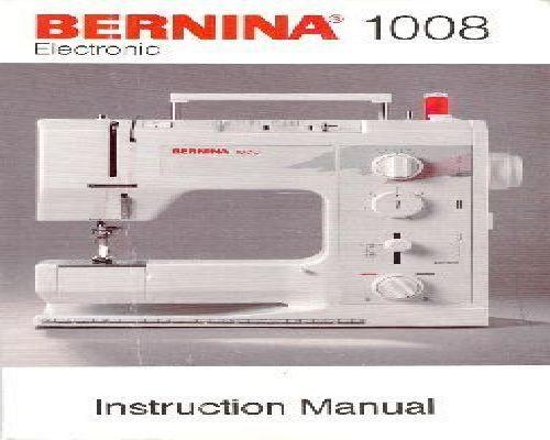 bernina sewing machine instruction manuals rh sewingonline co uk bernina 1008 manual en espanol bernina 1008 manual pdf